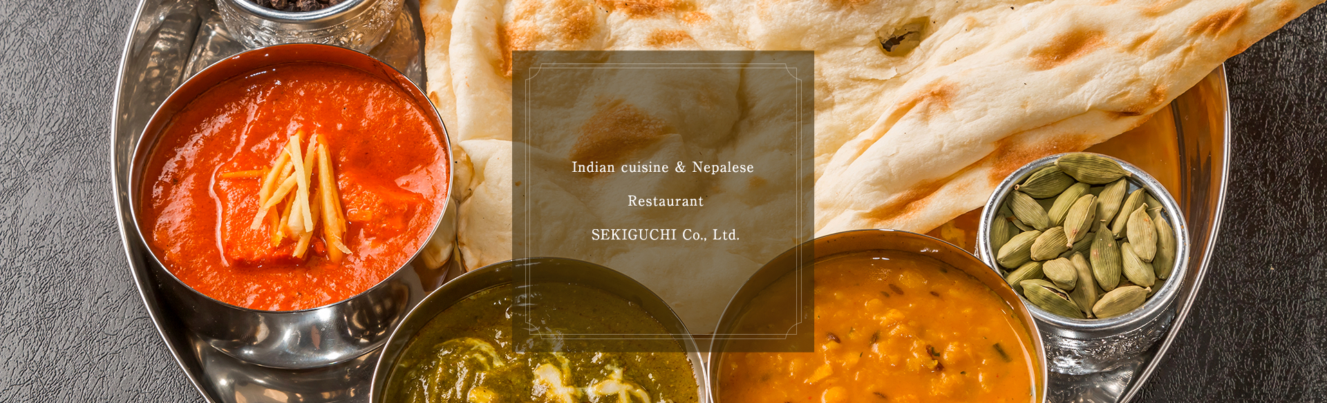 Indian cuisine & Nepalese Restaurant SEKIGUCHI Co., Ltd.